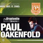 Paul Oakenfold @ Kryptonite, Myrtle Beach (17. Juli 2005)