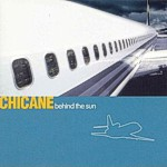 Cover: Chicane - Behind the Sun [Album]