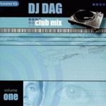 Cover: Club Mix - Volume 1 - mixed by DJ Dag [Mix-CD]