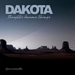 Cover: Dakota - Thoughts become things [Album]
